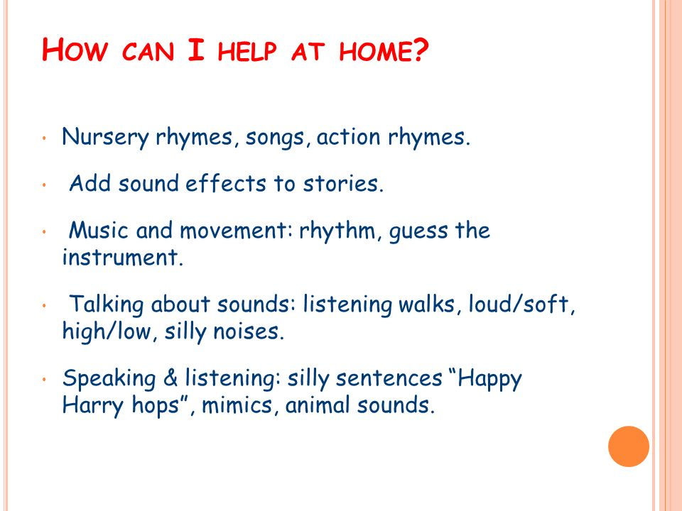 H OW CAN I HELP AT HOME . Nursery rhymes, songs, action rhymes.