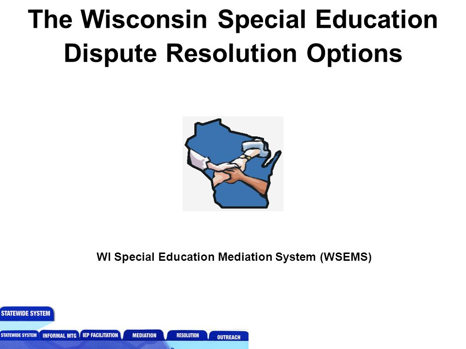 6 Options For Resolving Iep Dispute >> The Wisconsin Special Education Dispute Resolution Options Wi