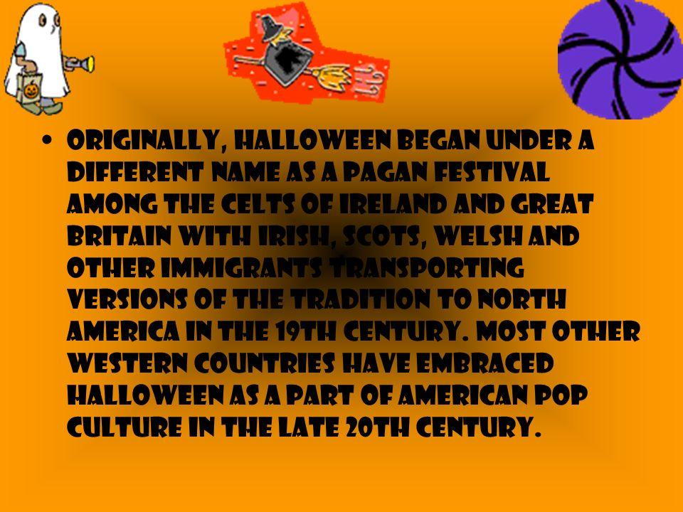 halloween originally halloween began under a different name as a