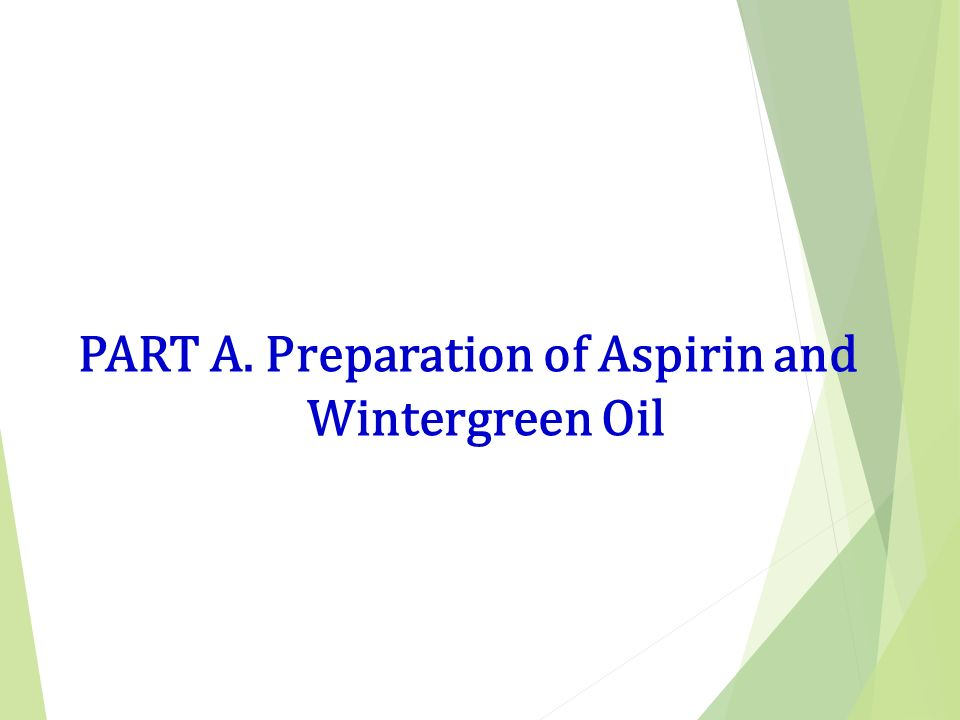 preparation of aspirin and oil of wintergreen