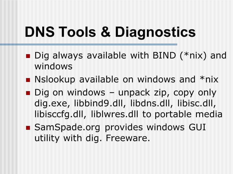 Module 8 DNS Tools & Diagnostics  Dig always available with