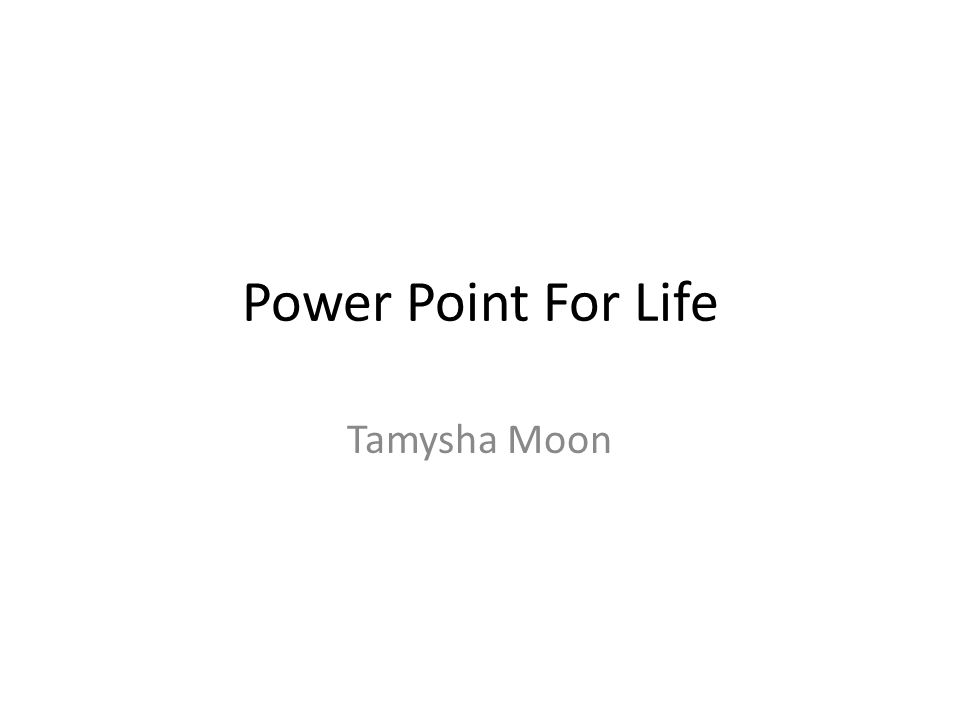 Power Point For Life Tamysha Moon