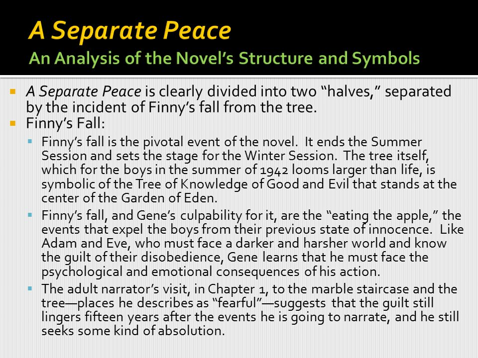 how does gene change throughout a separate peace A separate peace, by john knowles, has particularly struck me as great book because it teaches a great life lesson i can relate myself to both phineas and gene personally i am happy, thoughtful, and intelligent, like gene, yet goofy, a dare-devil, and a good athlete like phineas.