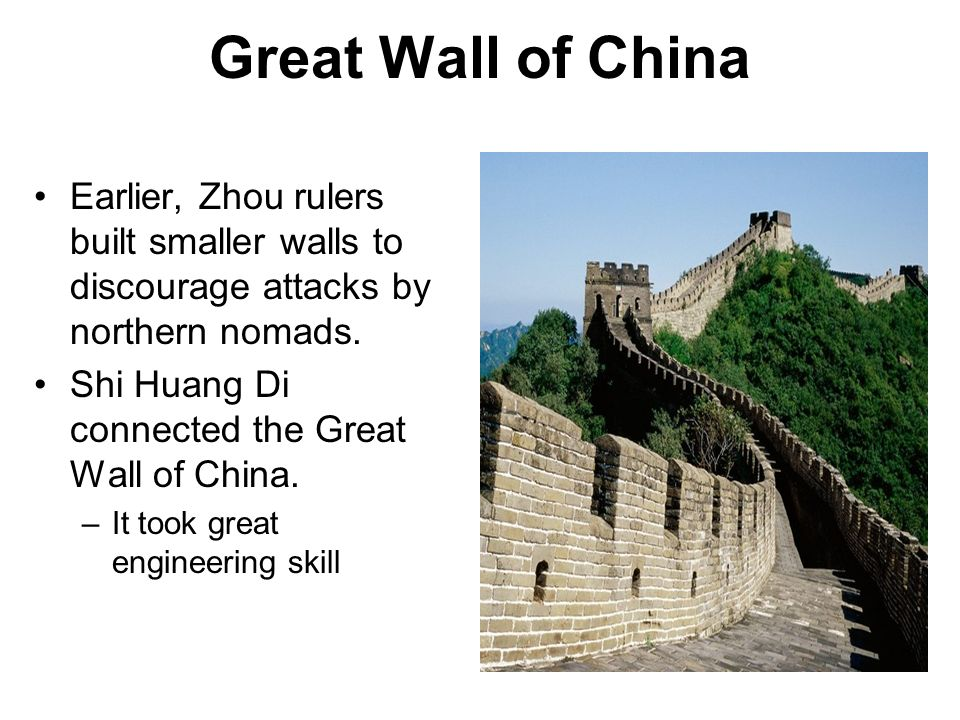 Great Wall of China Earlier, Zhou rulers built smaller walls to discourage attacks by northern nomads.
