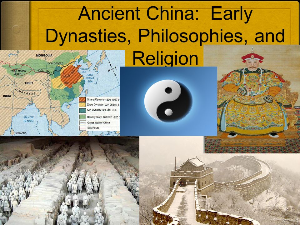 Ancient China: Early Dynasties, Philosophies, and Religion