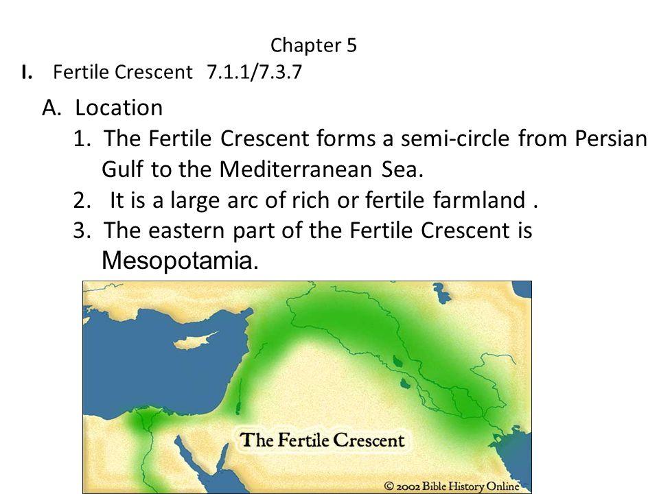 chapter 5 i fertile crescent 7 1 1 7 3 7 a location 1 the fertile