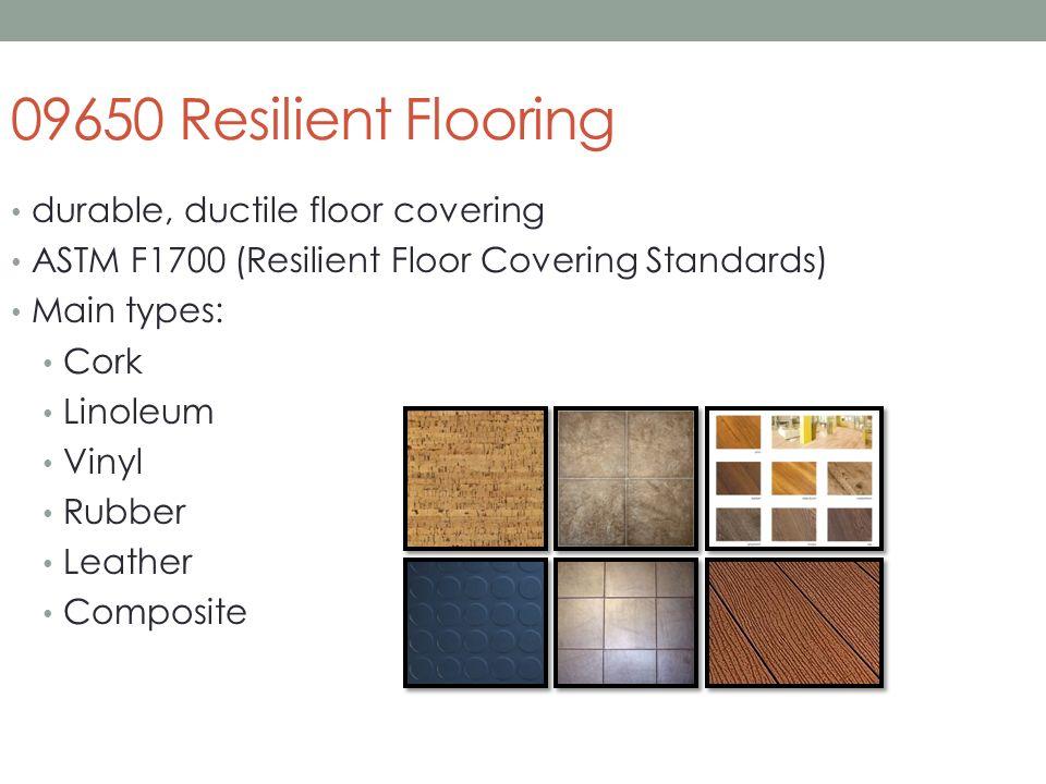 2 09650 Resilient Flooring Durable Ductile Floor Covering ASTM F1700 Standards Main Types Cork Linoleum Vinyl Rubber Leather