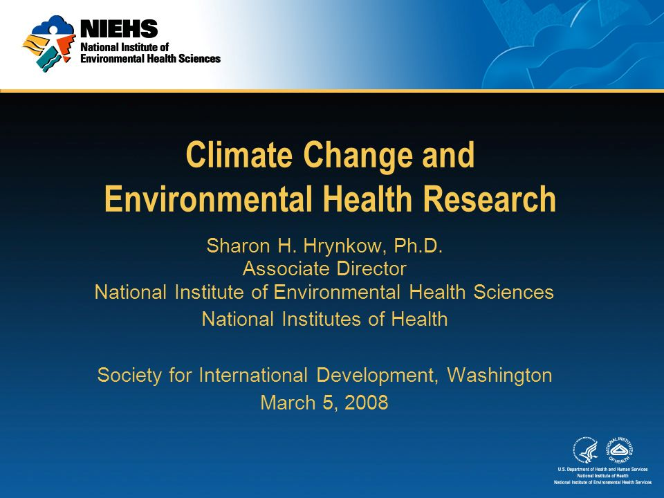 Climate Change And Environmental Health Research Sharon H 2 National Institute Of Sciences