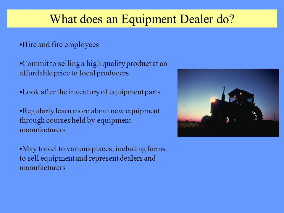 Agricultural Careers Equipment Dealer By: Dr  Frank Flanders