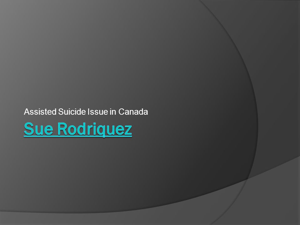Assisted Suicide Issue in Canada