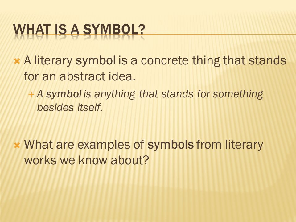A Literary Symbol Is A Concrete Thing That Stands For An Abstract