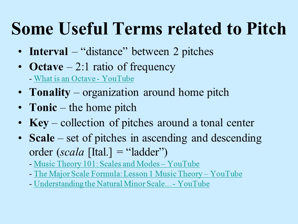 The 4 Parameters of Sound PITCH = the frequency of vibration