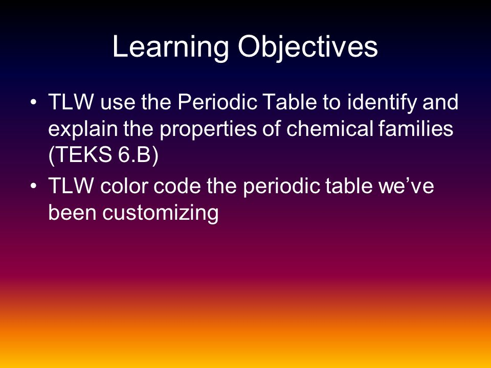 Families Of Elements Chemistry Learning Objectives Tlw Use The