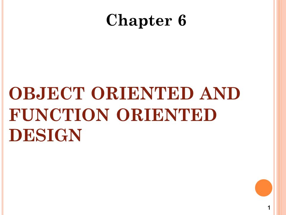 Object Oriented And Function Oriented Design 1 Chapter Ppt Download
