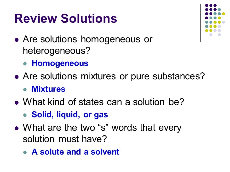 Solute And Solvent Mixtures And Solutions Heterogeneous Materials