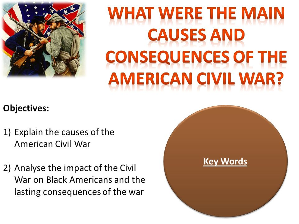 an examination of the causes of the civil war The causes of the civil war 375  the following notes are presented in the interests of stimulating such an examination the revisionist case, as expounded by professors randall and craven, has three main premises first:  schlesinger causes of civil war.