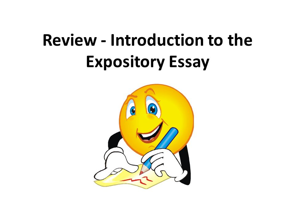Review  Introduction To The Expository Essay Steps To Complete   Review