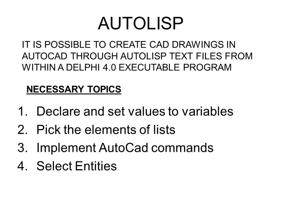 AUTOLISP Prof Dr  Demir Bayka  AUTOLISP 1 Declare and set