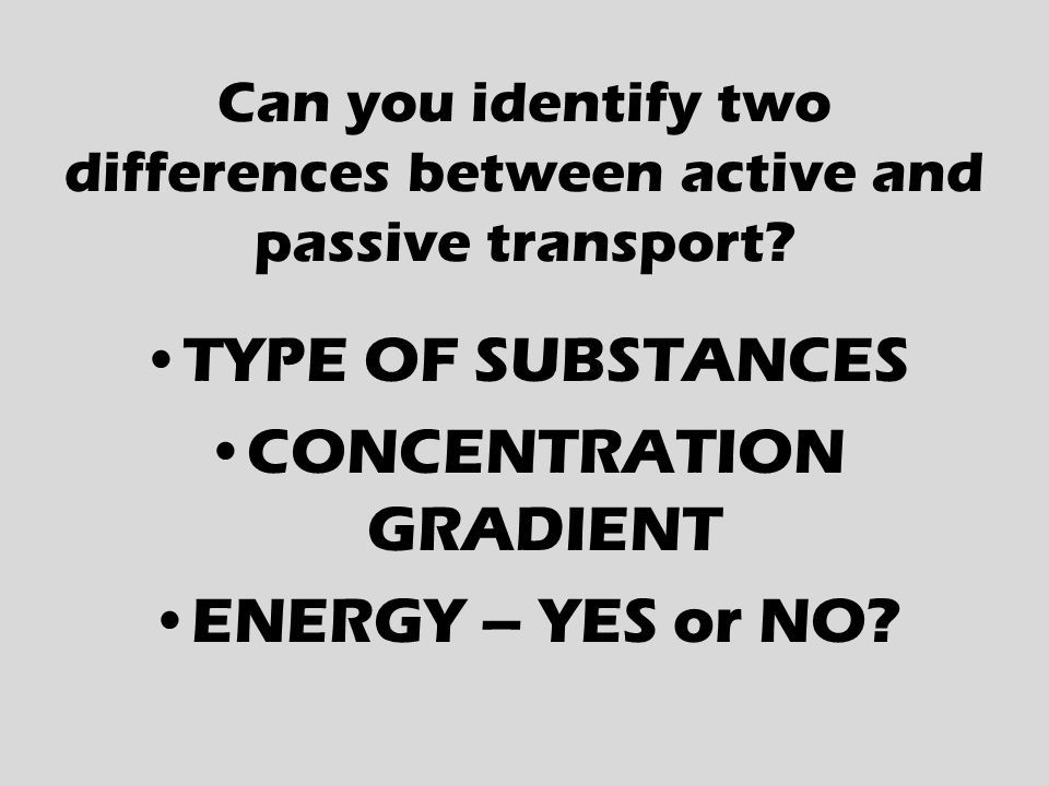 Can you identify two differences between active and passive transport.