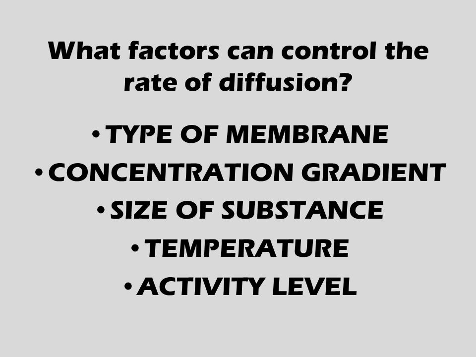 What factors can control the rate of diffusion.