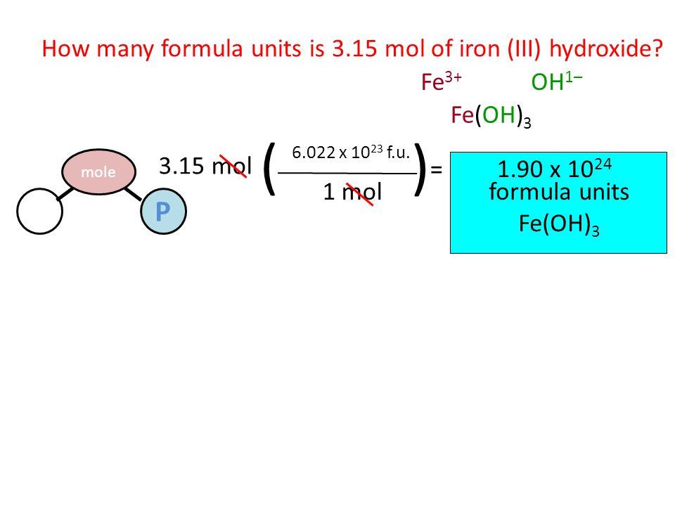 How many formula units is 3.15 mol of iron (III) hydroxide.