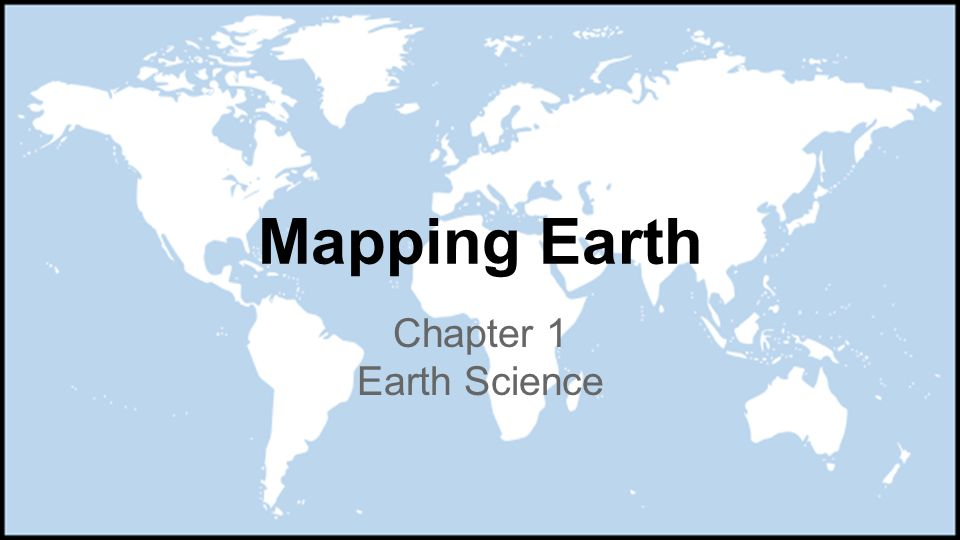 Mapping earth chapter 1 earth science ch1 l1 maps how can a map 1 mapping earth chapter 1 earth science gumiabroncs Images