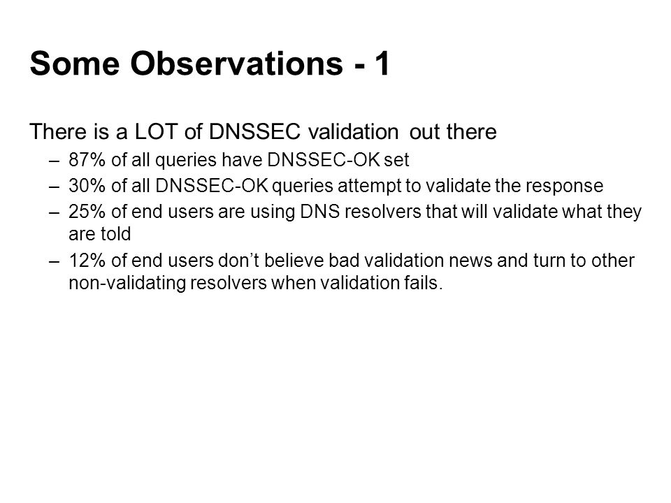 Rolling the Root Geoff Huston APNIC Labs  Use of DNSSEC in Today's