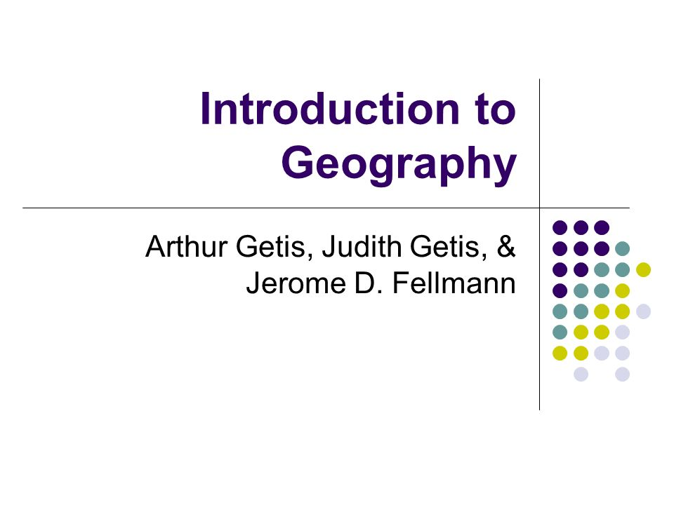 Introduction to geography arthur getis judith getis jerome d 1 introduction to geography arthur getis judith getis jerome d fellmann fandeluxe Images