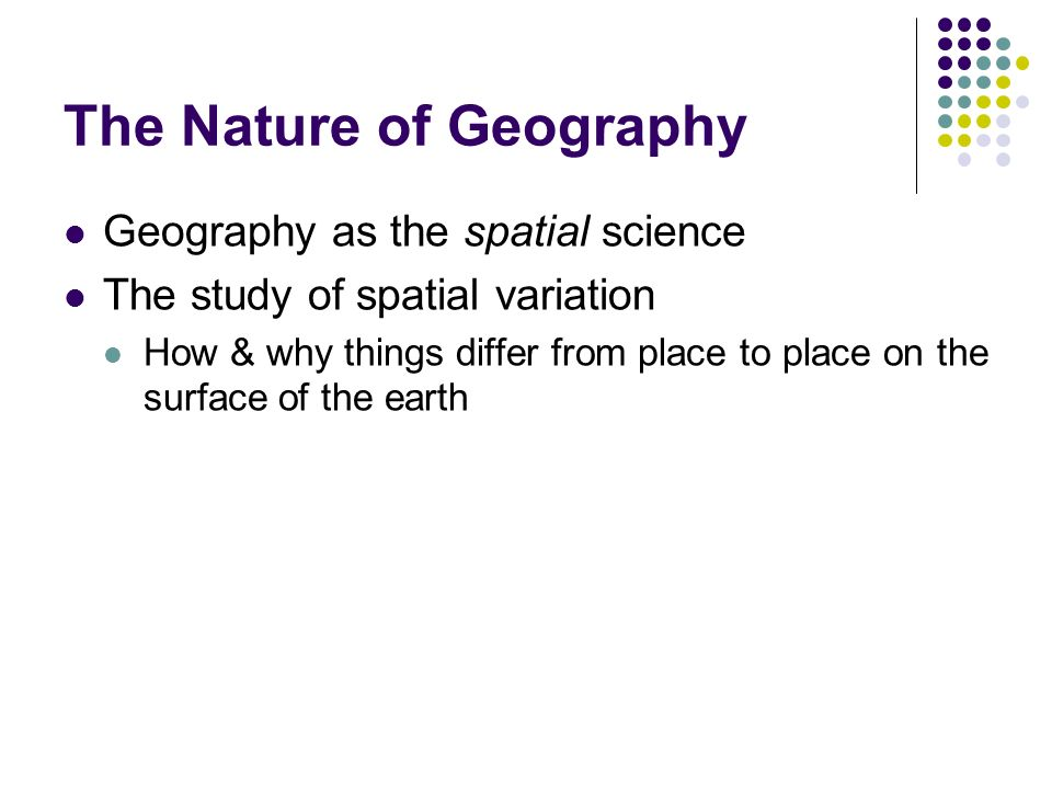 Introduction to geography arthur getis judith getis jerome d 4 the nature of geography geography as the spatial science the study of spatial variation how why things differ from place to place on the surface of the fandeluxe Images