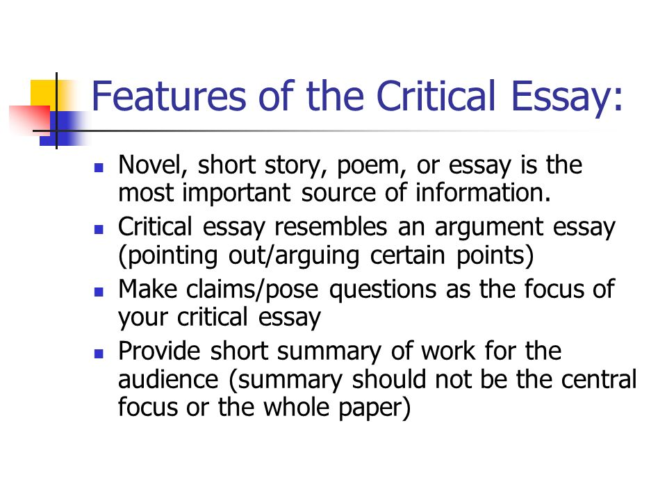 Thesis In A Essay Features Of The Critical Essay Novel Short Story Poem Or Essay Is Proposal Essay Topics Ideas also English Essays Examples Writing A Critical Essay Ch Features Of The Critical Essay Novel  Persuasive Essay Papers