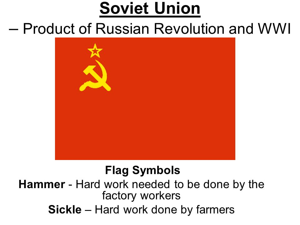 Soviet Union Product Of Russian Revolution And Wwi Flag Symbols