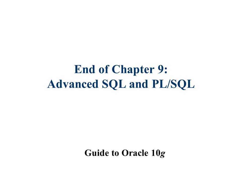 chapter 9 advanced sql and pl sql guide to oracle 10g ppt download rh slideplayer com oracle advanced pl/sql developer professional guide pdf advanced oracle pl/sql developer's guide pdf