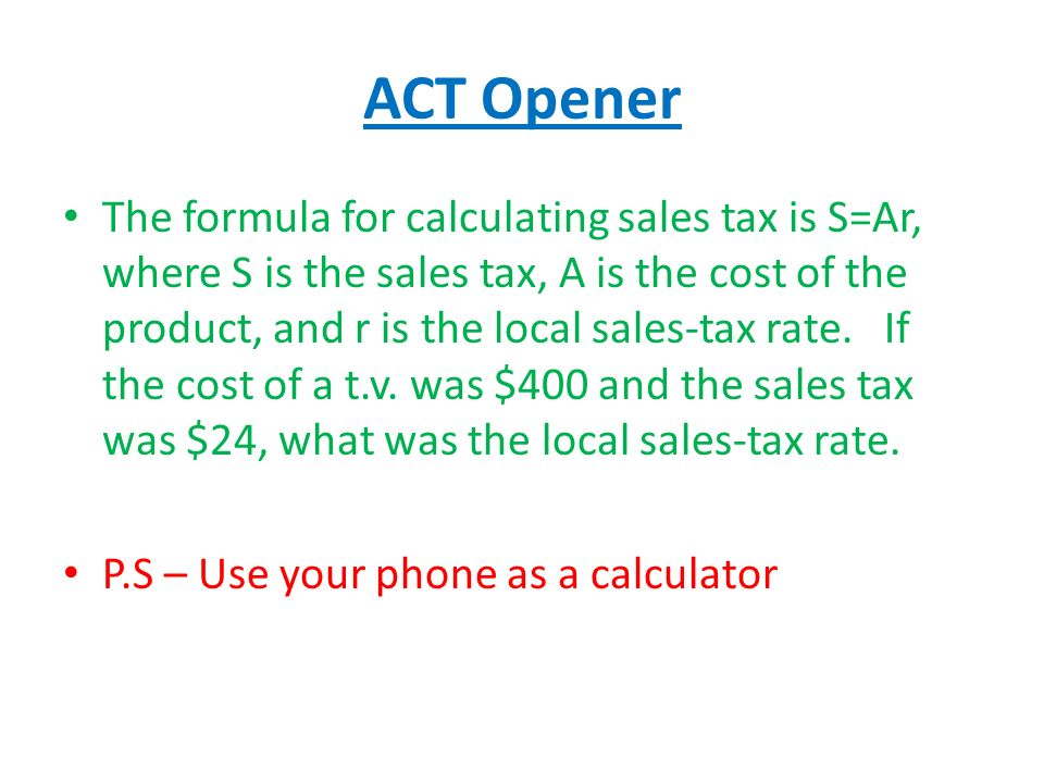 act opener the formula for calculating sales tax is s ar where s is