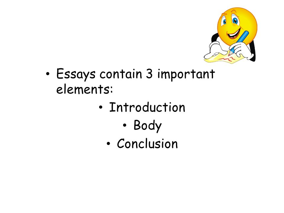 Introduction Conclusion Essays Contain  Important Elements   Essays Contain  Important Elements Introduction Body Conclusion