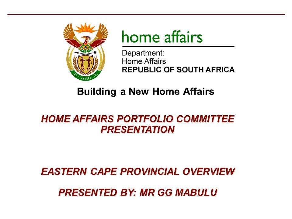 Building a New Home Affairs HOME AFFAIRS PORTFOLIO COMMITTEE ...