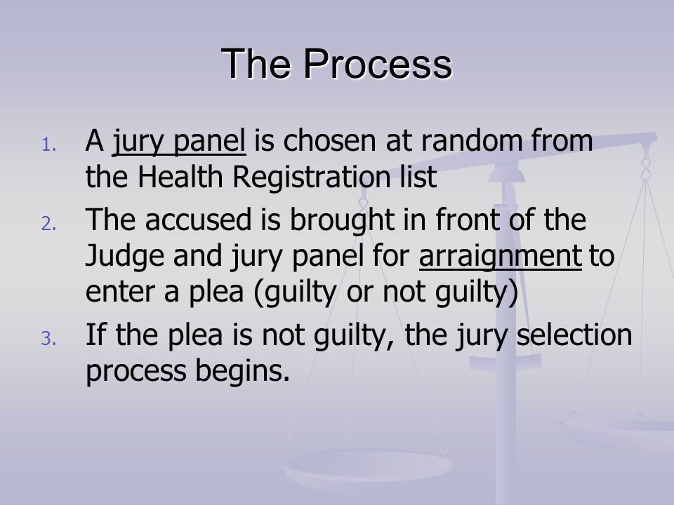 Jury Selection Process  Role of the Jury Juries are