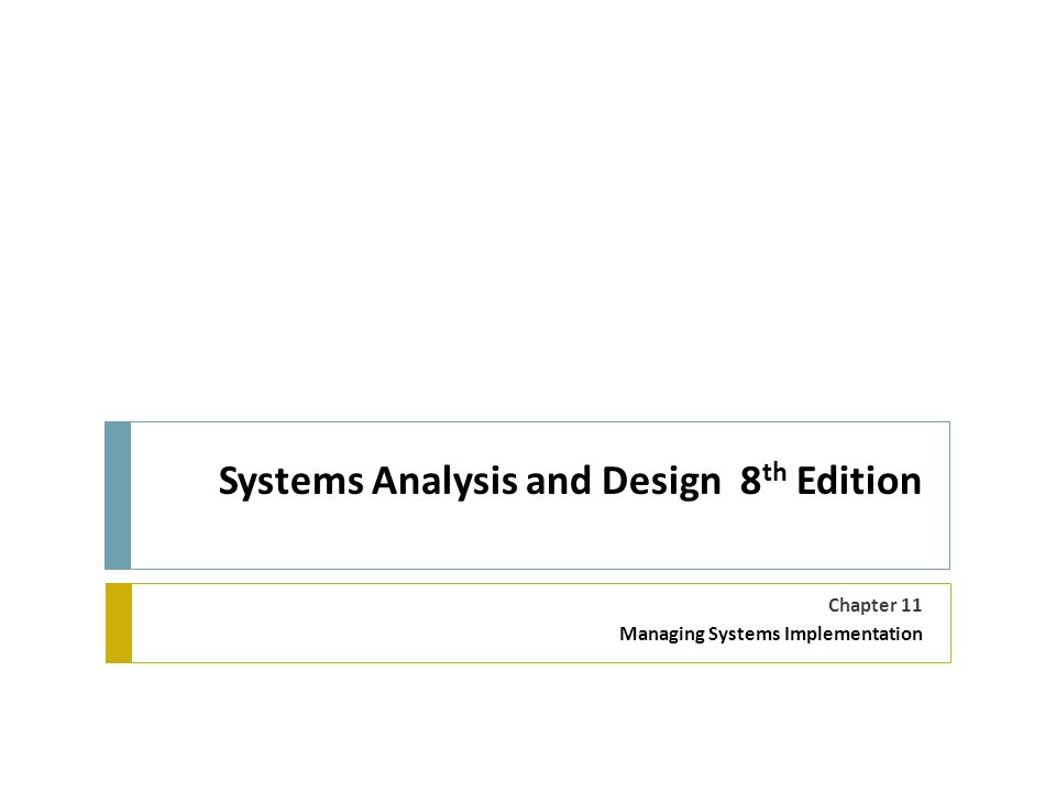 Systems Analysis And Design 8 Th Edition Chapter 11 Managing Systems Implementation Ppt Download
