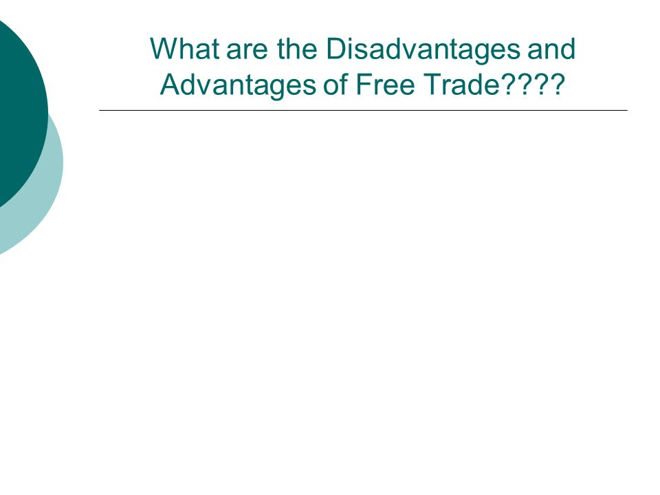 What are the Disadvantages and Advantages of Free Trade