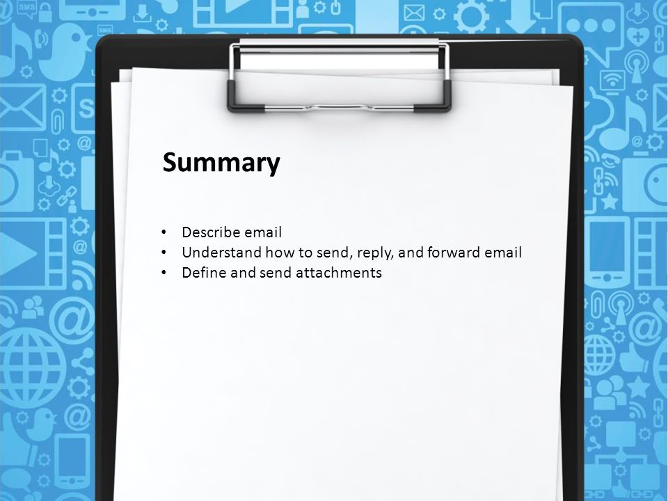 Lesson 2 . Objectives Describe Understand how to send, reply, and forward  Define and send attachments. - ppt download