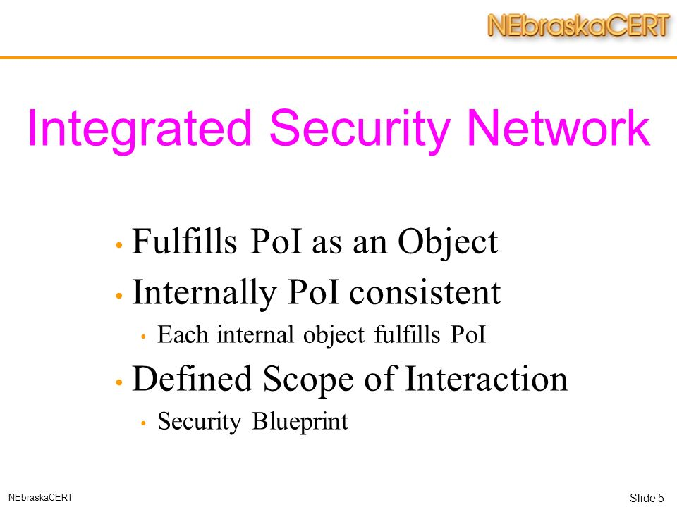 Slide 1 nebraskacert managing secure networks matthew g marsh chief 5 slide 5 nebraskacert integrated security network fulfills poi as an object internally poi consistent each internal object fulfills poi defined scope of malvernweather Image collections