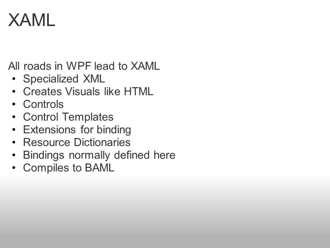 WPF in 60 Seconds So Much WPF - So Little Time Acing the WPF
