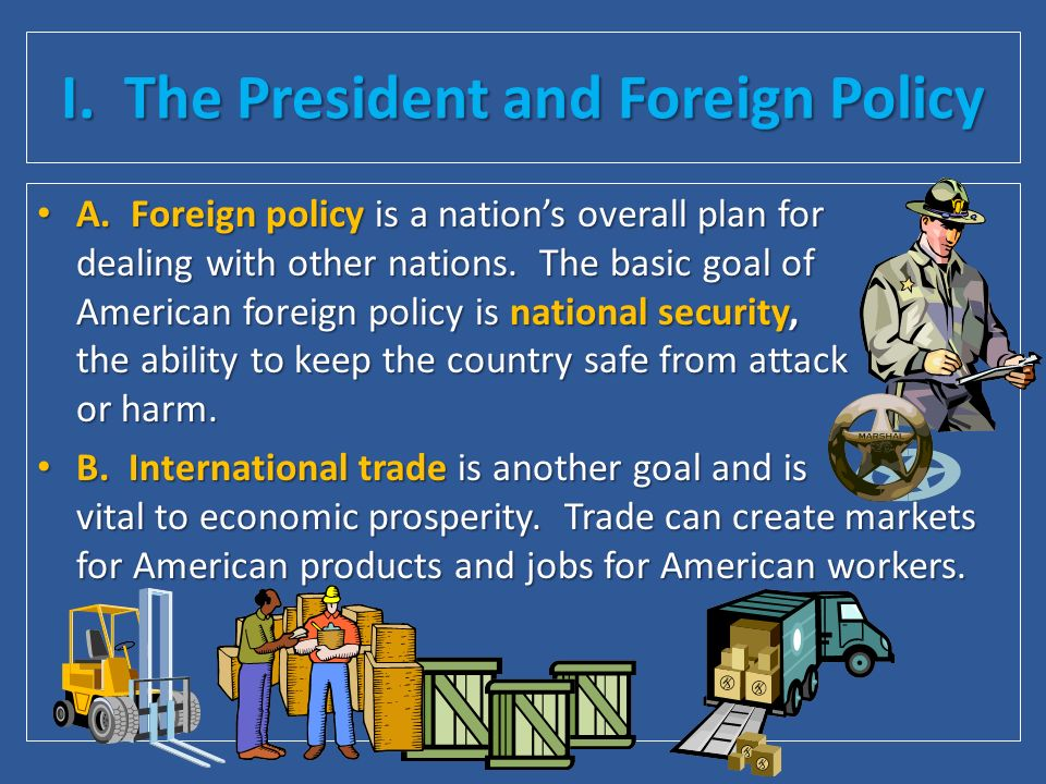 I. The President and Foreign Policy A.