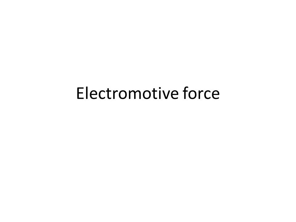 Electromotive force. Learning Objectives (a) recall and use ...