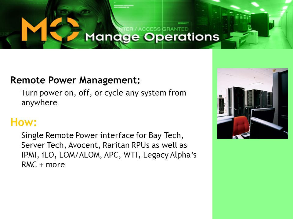 Manage Operations Lights Out Control  License our technology, an