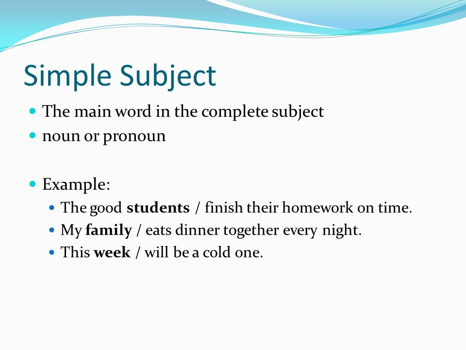 Subject and predicate. Simple subject and predicate, examples.