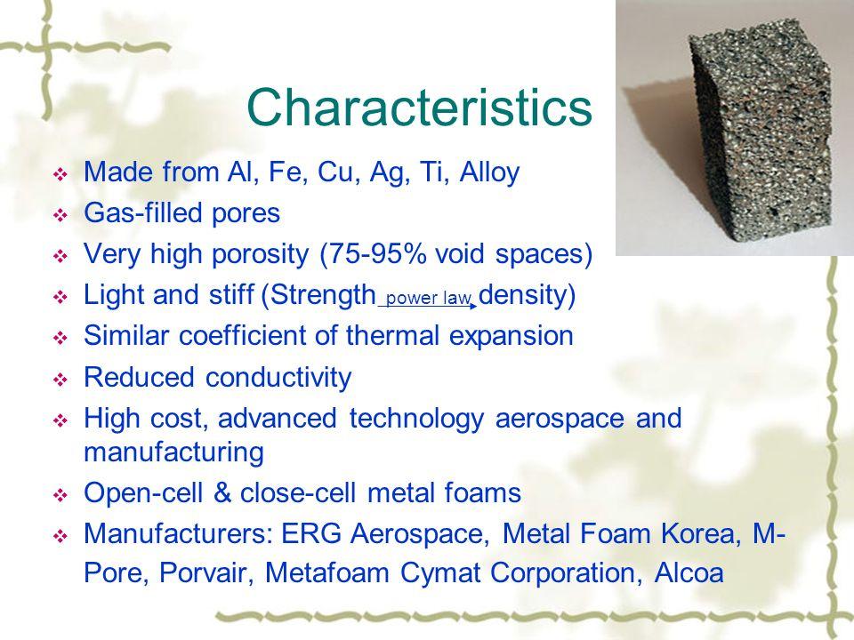 Metal Foam MEEN 3344 Ci Yang  Characteristics  Made from Al, Fe