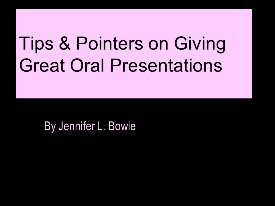 Tips on giving good oral