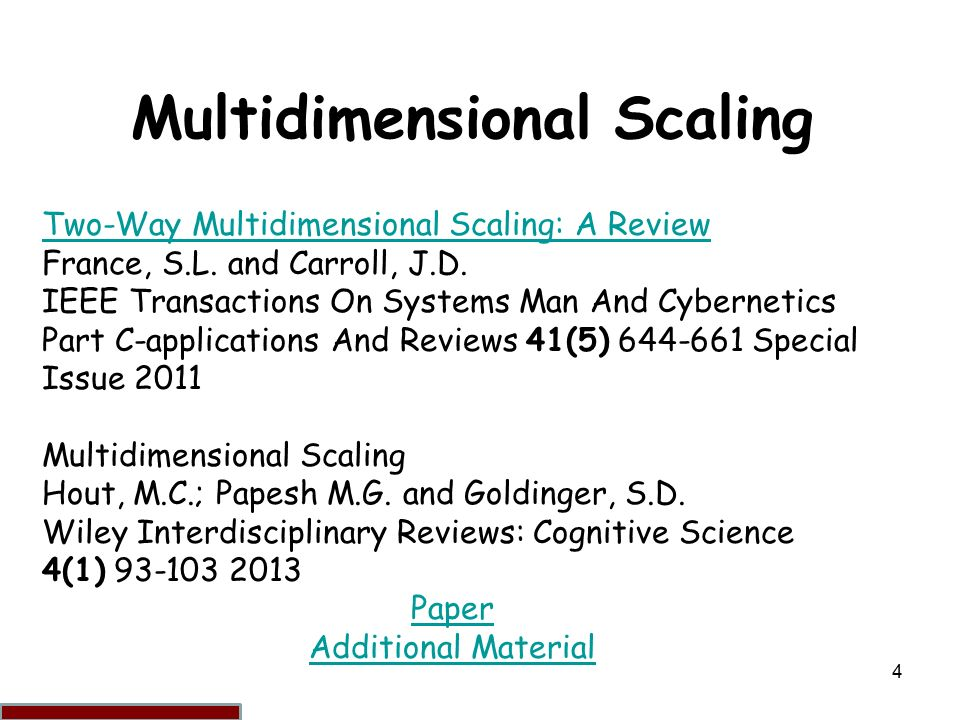 1 Multidimensional Scaling Multidimensional scaling (MDS) can be