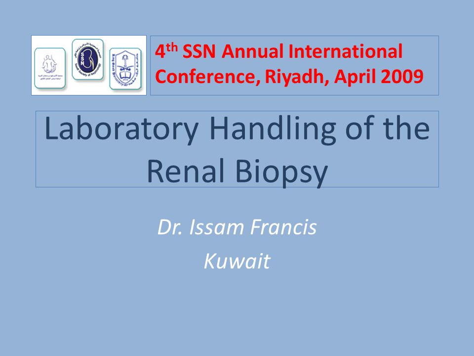 Laboratory Handling of the Renal Biopsy Dr  Issam Francis