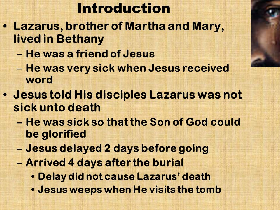 Jesus Wept John 11:35 Introduction Lazarus, brother of